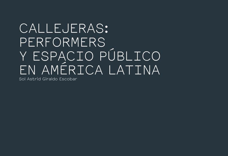 CALLEJERAS:  PERFORMERS  Y ESPACIO PÚBLICO EN AMÉRICA LATINA