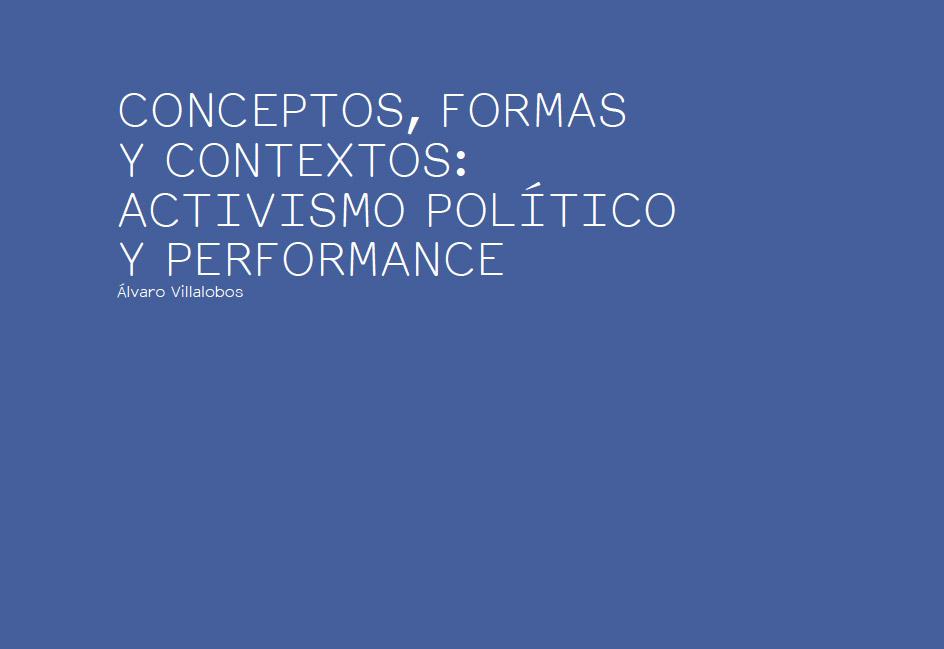 CONCEPTOS, FORMAS Y CONTEXTOS: ACTIVISMO POLÍTICO Y PERFORMANCE
