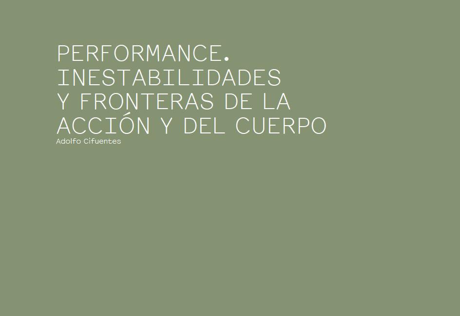 PERFORMANCE. INESTABILIDADES Y FRONTERAS DE LA ACCIÓN Y DEL CUERPO