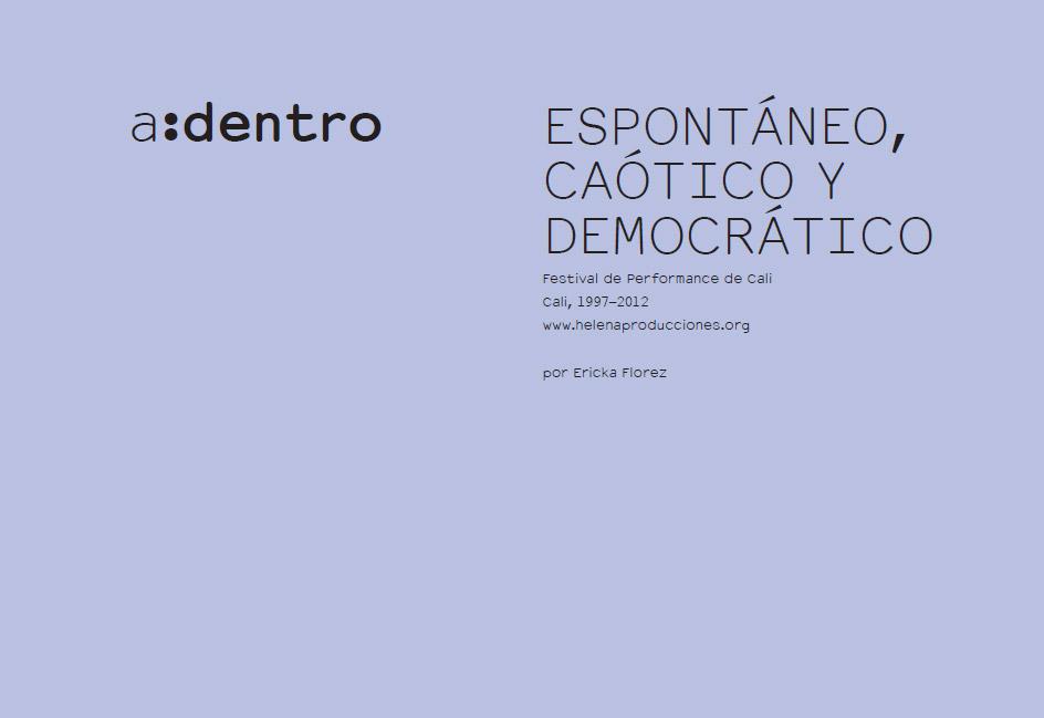 ESPONTÁNEO, CAÓTICO Y DEMOCRÁTICO