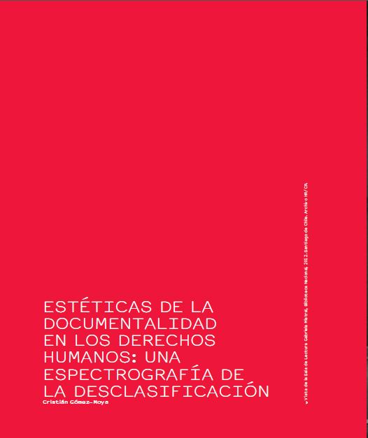 1 Cabe señalar que el proyecto curatorial consistió en exposiciones, seminarios y publica-ciones entre 2011 y 2014. La exposición se realizó en el Museo de Arte Contemporáneo (MAC), Uni-versidad de Chile, en colaboración con el Museo de la Memoria y los Derechos Humanos (julio-octubre de 2011). Además, el libro que documenta el proyecto (Gómez-Moya 2013) se presentó en diversas ocasiones entre el 2013 y 2014, a cuarenta años del golpe de Estado perpetrado en Chile (1973): primero en Nueva York, en el encuen