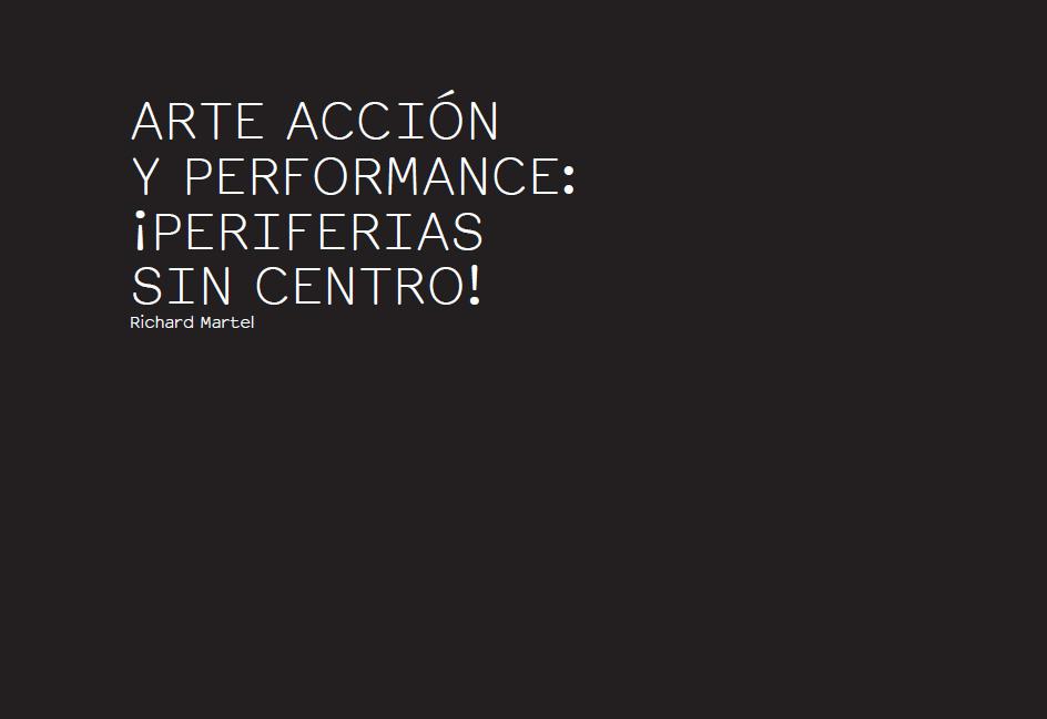 ARTE ACCIÓN Y PERFORMANCE: ¡PERIFERIAS SIN CENTRO!