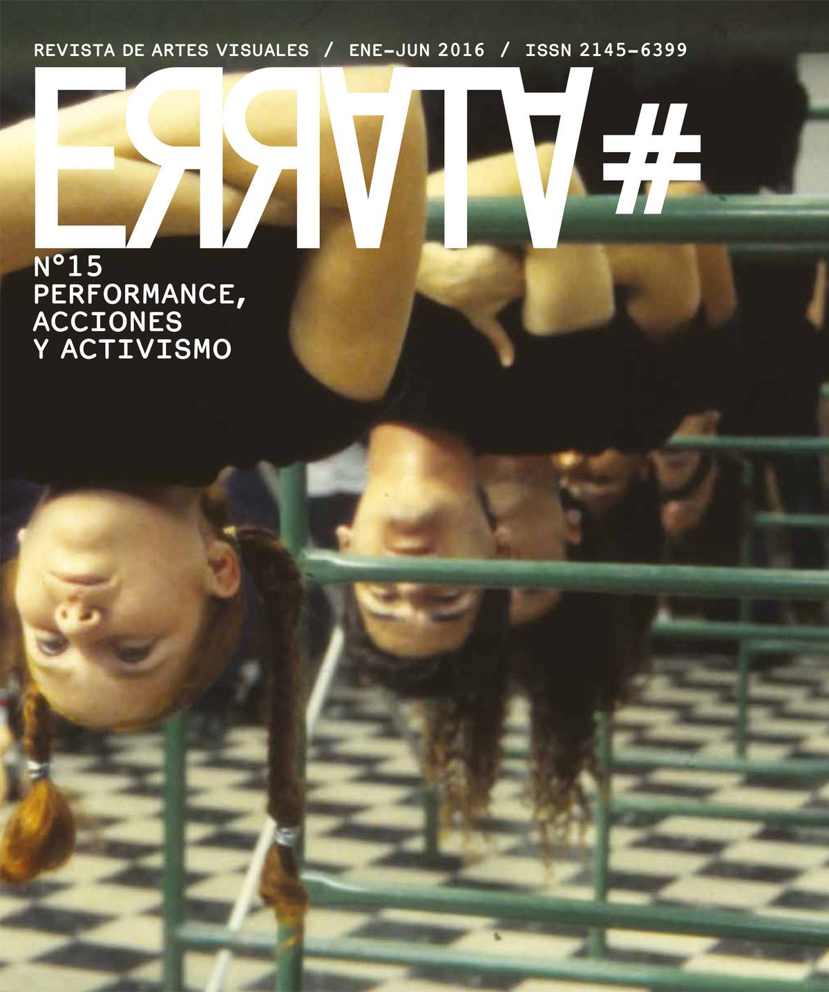 ERRATA#15: PERFORMANCE, ACCIONES Y ACTIVISMO