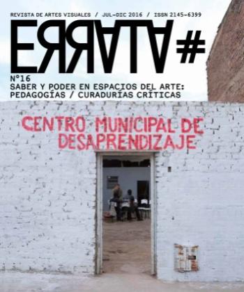 ERRATA#16 | SABER Y PODER EN ESPACIOS DEL ARTE: PEDAGOGÍAS / CURADURÍAS CRÍTICAS